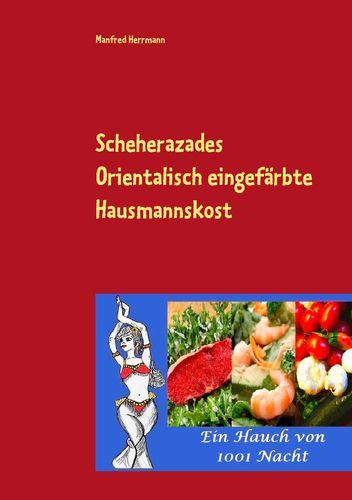 Scheherazades Orientalisch eingefärbte Hausmannskost