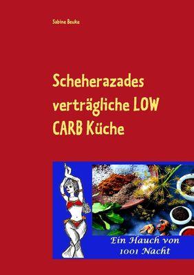 Scheherazades verträgliche Low Carb Küche