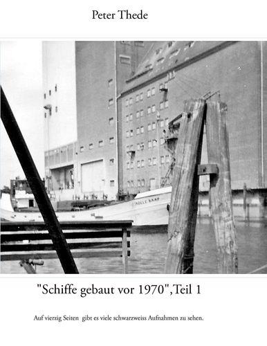 """""""Schiffe gebaut vor 1970"""",Teil 1"""