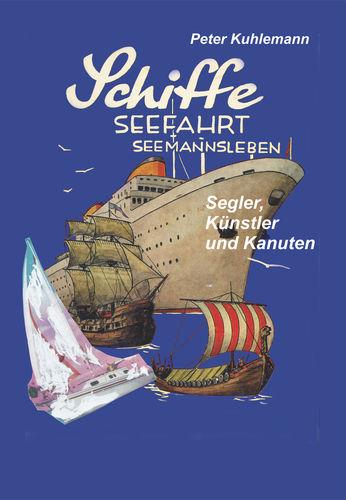 Schiffe, Seefahrt, Seemannsleben
