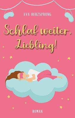 Schlaf weiter, Liebling!