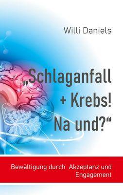 """""""Schlaganfall + Krebs! Na und?"""""""