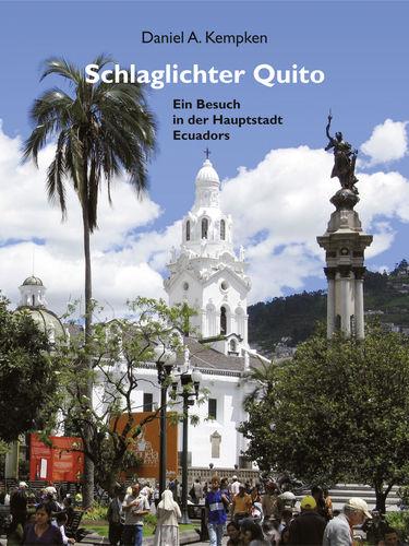 Schlaglichter Quito