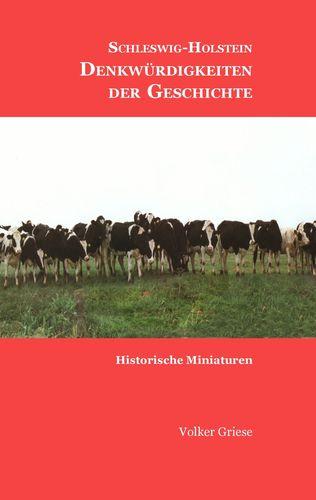 Schleswig-Holstein - Denkwürdigkeiten der Geschichte