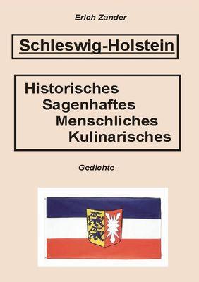 Schleswig-Holstein - Historisches, Sagenhaftes, Menschliches, Kulinarisches
