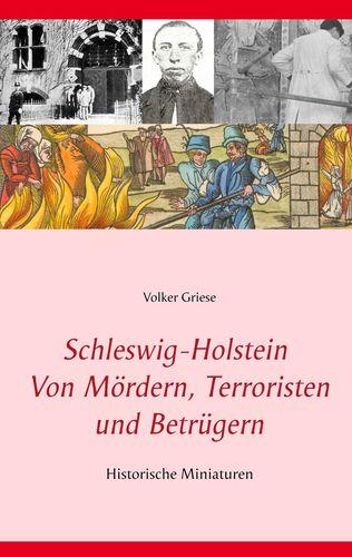 Schleswig-Holstein - Von Mördern, Terroristen und Betrügern