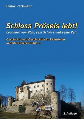Schloss Prösels lebt!