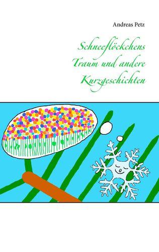 Schneeflöckchens Traum und andere Kurzgeschichten