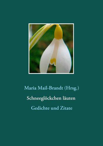 Schneeglöckchen läuten – Gedichte und Zitate