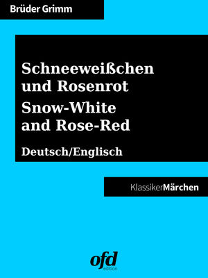 Schneeweißchen und Rosenrot – Snow-White and Rose-Red