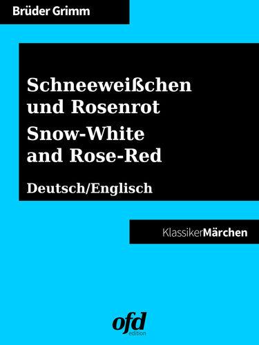 Schneeweißchen und Rosenrot – Snow-White and Rose-Red