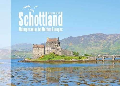 Schottland - Naturparadies im Norden Europas
