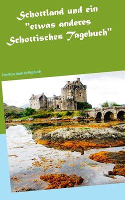 """Schottland und ein """"etwas anderes Schottisches Tagebuch"""""""