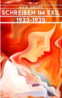 Schreiben im Exil 1933-1935
