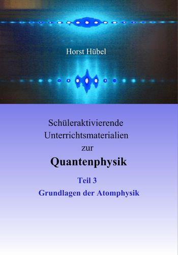 Schüleraktivierende Unterrichtsmaterialien zur Quantenphysik   Teil 3   Grundlagen der Atomphysik