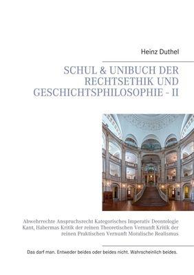 Schul & Unibuch der Rechtsethik und Geschichtsphilosophie - II