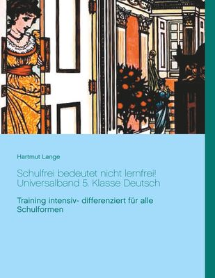 Schulfrei bedeutet nicht lernfrei! Universalband 5. Klasse Deutsch