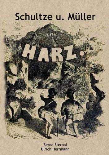 Schultze und Müller im Harz