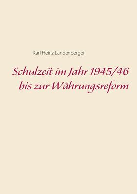 Schulzeit im Jahr 1945/46 bis zur Währungsreform