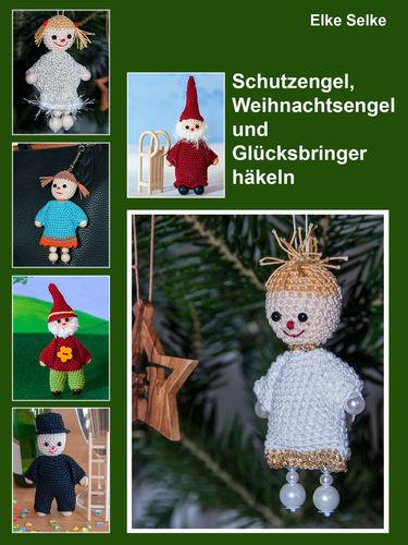 Schutzengel, Weihnachtsengel und Glücksbringer häkeln