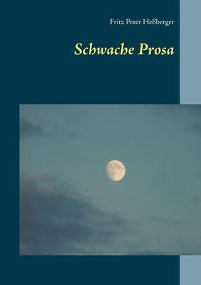 Schwache Prosa