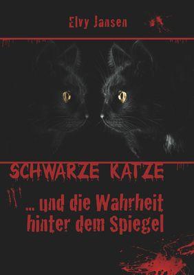 Schwarze Katze...Und die Wahrheit hinter dem Spiegel