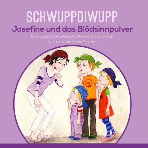 Schwuppdiwupp Josefine und das Blödsinnpulver