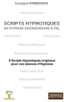 SCRIPTS HYPNOTIQUES EN HYPNOSE ERICKSONIENNE ET PNL