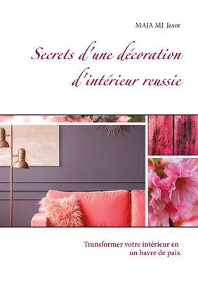 Secrets d'une décoration d'intérieur reussie