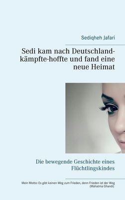 Sedi kam nach Deutschland - kämpfte - hoffte und fand eine neue Heimat