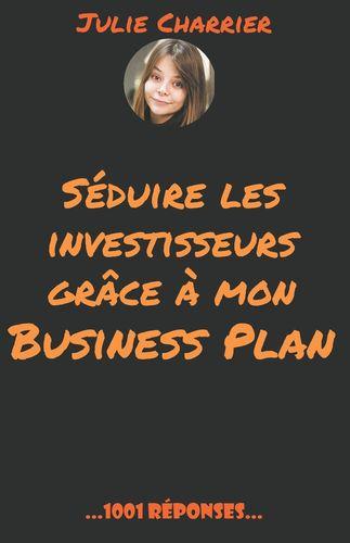 Séduire les investisseurs grâce à mon Business Plan
