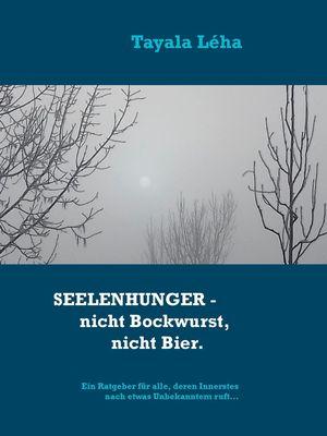 Seelenhunger - nicht Bockwurst, nicht Bier.
