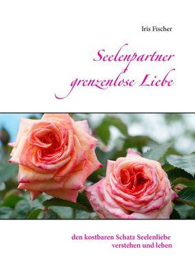 Seelenpartner grenzenlose Liebe