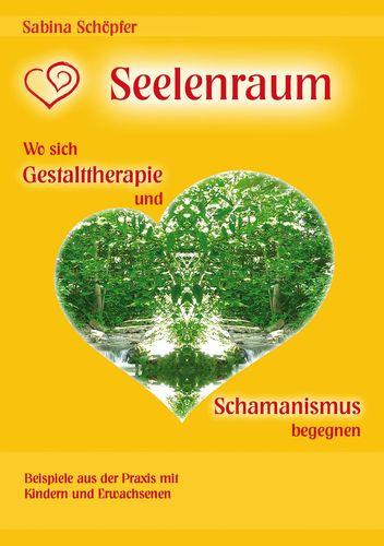 Seelenraum: Wo sich Gestalttherapie und Schamanismus begegnen.