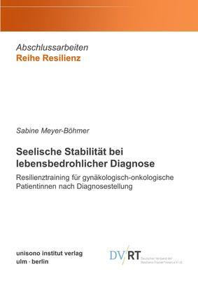 Seelische Stabilität bei lebensbedrohlicher Diagnose