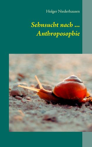 Sehnsucht nach ... Anthroposophie