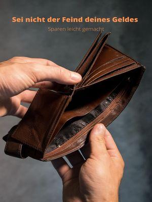 Sei nicht der Feind deines Geldes: Sparen leicht gemacht