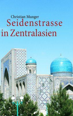 Seidenstrasse in Zentralasien