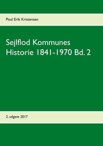 Sejlflod Kommunes Historie 1841-1970 Bd. 2