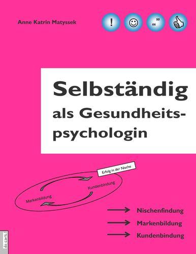 Selbständig als Gesundheitspsychologin