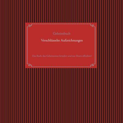 Selbstverschlüsselndes Geheimbuch zum Ausfüllen / Tagebuch / Notizen und Pläne / Familiengeschichte / Ahnenforschung