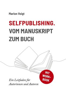 Selfpublishing. Vom Manuskript zum Buch