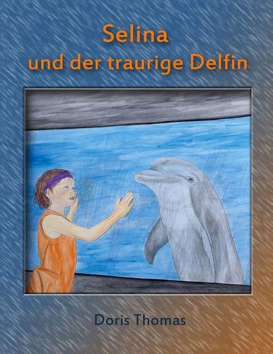 Selina und der traurige Delfin