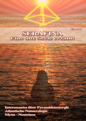 Serafina - Eine alte Seele erzählt
