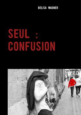 Seul : Confusion