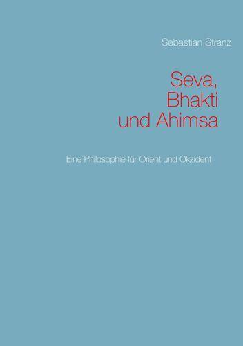 Seva, Bhakti und Ahimsa
