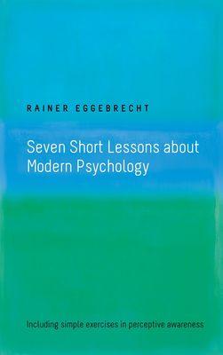Seven Short Lessons about Modern Psychology