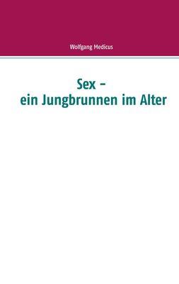 Sex - ein Jungbrunnen im Alter