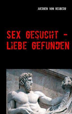 Sex gesucht - Liebe gefunden