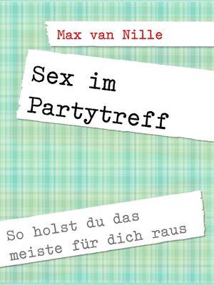 Sex im Partytreff